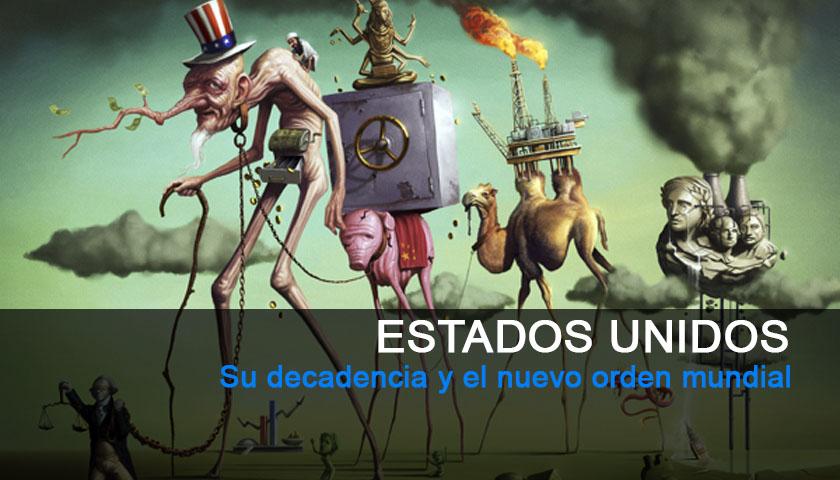 La decadencia del poder estadounidense y el nuevo orden mundial.