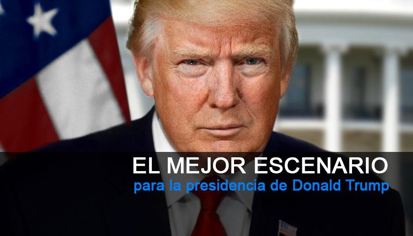Mejor escenario Presidencia Donald Trump