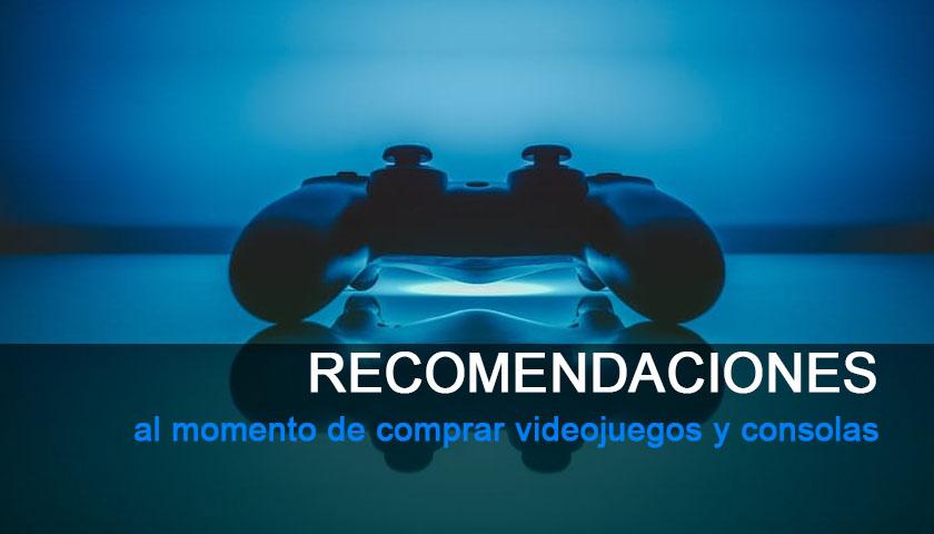 5 recomendaciones cuando compres consolas y videojuegos